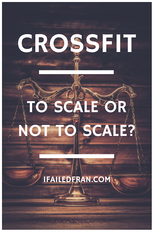 crossfit to scale or not to scale